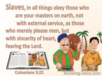 Colossians 3:22  Slaves Obey Your Masters Wirh Sincerity Of Heart (beige)