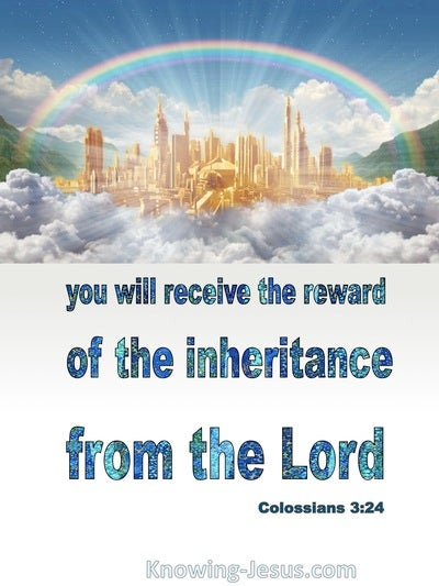 Colossians 3:24 The Reward Of The Inheritance From The Lord (white)