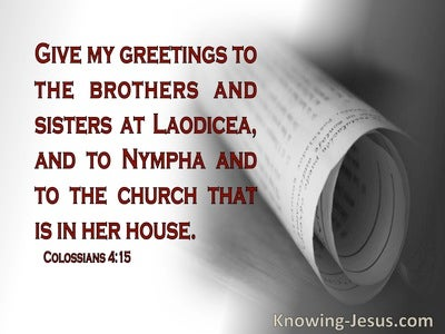 Colossians 4:15 Give My Greetings To The Brothers And Sisters (gray)