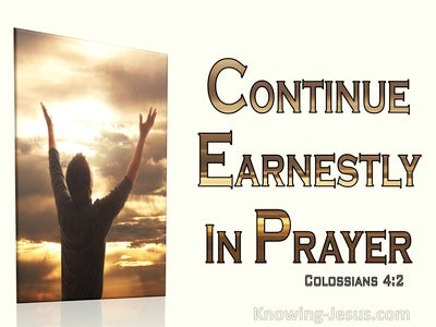 Colossians 4:2 Continue Earnestly In Prayer (cream)