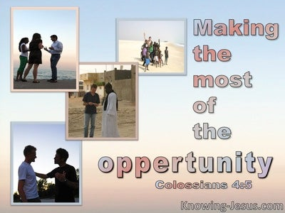 Colossians 4:5 Making The Most Of The Opportunity (blue)