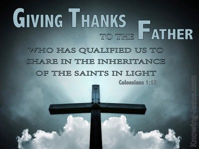 Colossians 1:12 Giving Thanks To The Father For The Inheritance (gray)