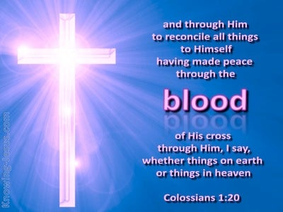 Colossians 1:20  We Have Peace In His Blood (blue)