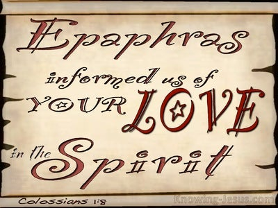 Colossians 1:8 Informed Of Your Love In The Spirit (red)