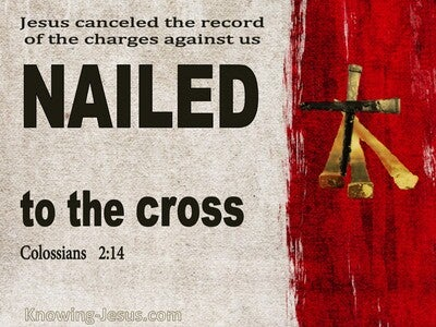 Colossians 2:14 Jesus Cancelled The Charges Against Us (maroon)