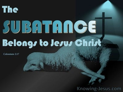 Colossians 2:17 The Substance Belongs To Jesus Christ (blue)