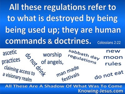 Colossians 2:22 These Are Human Commands and Doctrines (blue)