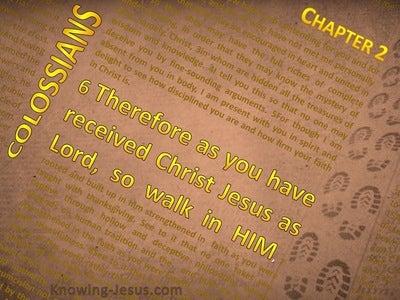 Colossians 2:6 So Walk In Him (brown)