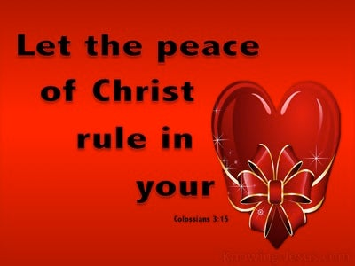 Colossians 3:15 The Peace Of Christ Rule Your Heart (red)