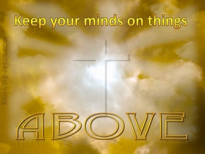 Colossians 3:2 The Better Way (devotional)06:20 (yellow)