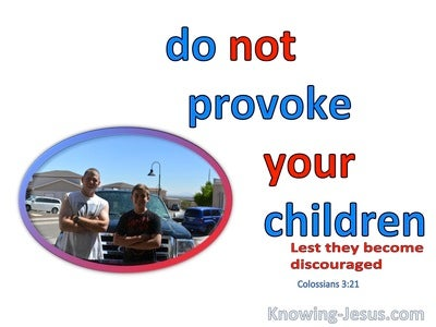 Colossians 3:21 Fathers Do Not Provoke Your Children (blue)