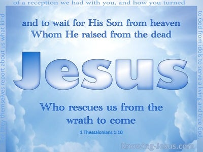1 Thessalonians 1:10 Rescued From The Wrath To Come (white)