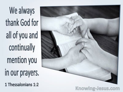 1 Thessalonians 1:2 We Give Thanks To God Always For You Making Mention Of You In Our Prayers (gray)