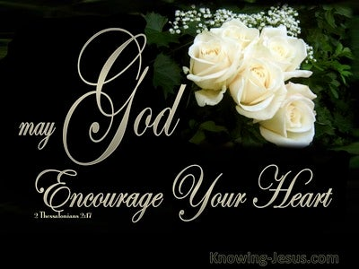 1 Thessalonians 2:17 May God Encourage Your Heart (black)