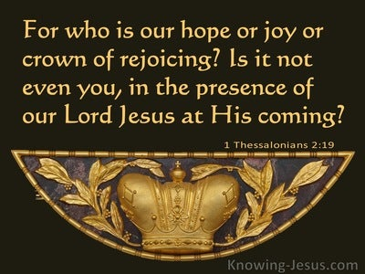 1 Thessalonians 2:19 Who Is Our Hope Or Joy Or Crown Of Rejoicing (brown)