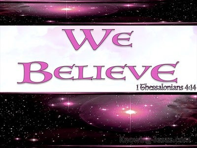 1 Thessalonians 4:14 We Believe Jesus Died And Rose Again (black)