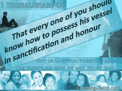 1 Thessalonians 4:4 Possess His Vessel In Sanctification (blue)