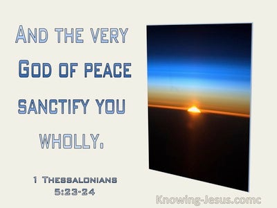1 Thessalonians 5:23 And The Very God Of Peace Sanctify You Wholly (utmost)02:08
