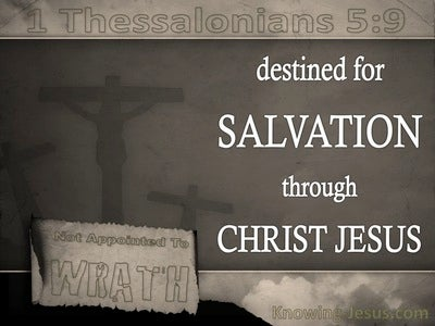 1 Thessalonians 5:9 God Has Not Destined Us For Wrath (brown)