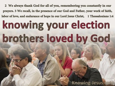 1 Thessalonians 1:4  Knowing Your Election Brothers Loved By God (red)