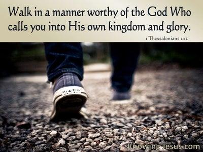 1 Thessalonians 2:12 Walk Worthy Of God (blue)