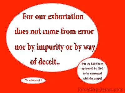 1 Thessalonians 2:3  We Do Not Teach Error (red)