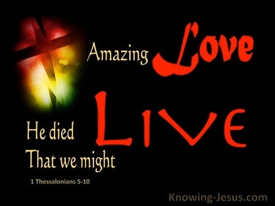 1 Thessalonians 5:10 He Died That We Should Live With Him (black)