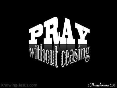 1 Thessalonians 5:17 Pray Without Ceasing (black)