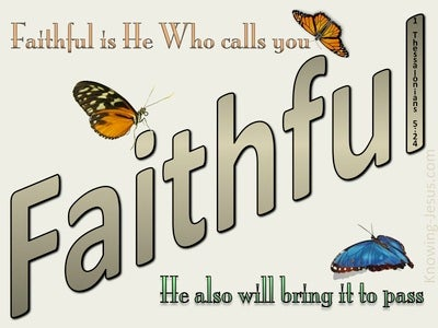 1 Thessalonians 5:24 Faithful Is He Who Calls You (gray)