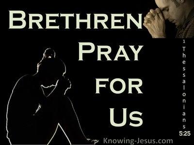 1 Thessalonians 5:25 Brethren Pray For Us (black)