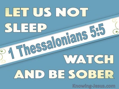 1 Thessalonians 5:5 Let Us Not Speel Watch And Be Sober (aqua)