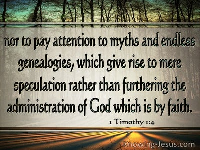 1 Timothy 1:4 Pay No Attention To Myths And Endless Genealogies (gray)