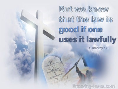 1 Timothy 1:8 The Law Is Good If One Uses It Lawfully (purple)