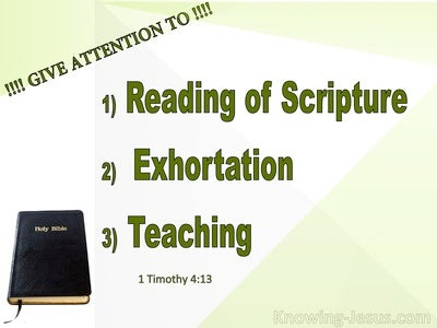 1 Timothy 4:13 Give Attention To Reading, Exhortation and Teaching (green)