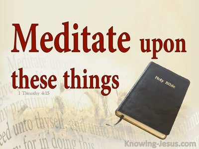 1 Timothy 4:15 Meditation Upon These Things (red)