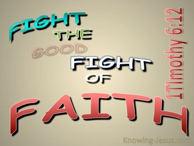 1 Timothy 6:12 Fight The Good Fight Of Faith (beige)