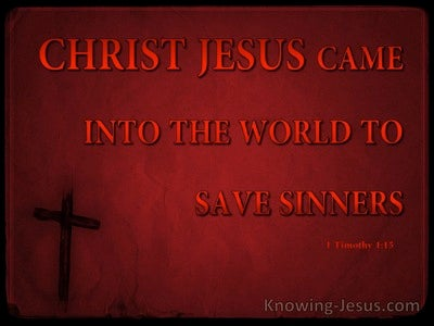 @LOGO 1 Timothy 1:15 Christ Jesus Came Into The World To Save Sinners (red)
