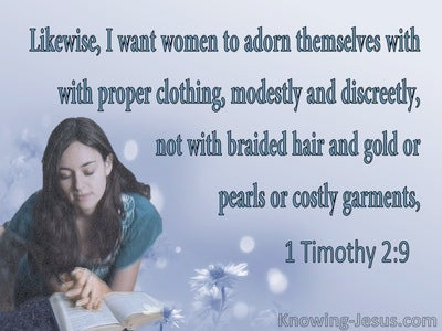 1 Timothy 2:9 Women Are To Dress Modestly and Discreetly (blue)