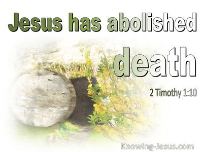 2 Timothy 1:10 Jesus Has Abolished Death (green)