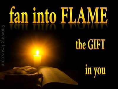 2 Timothy 1:6 Kindle Afresh The Gift In You  (yellow)