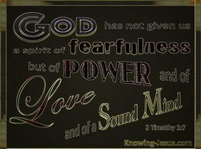 2 Timothy 1:7 God Has Not Give Us  A Spirit Of Fear (black)