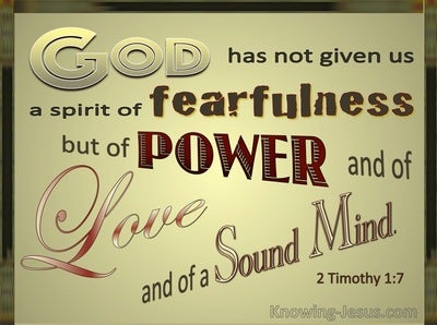 2 Timothy 1:7 God Has Not Give Us  A Spirit Of Fear (gold)
