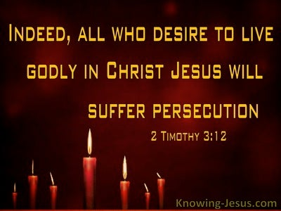 2 Timothy 3:12 All Who Live Godly Wil Suffer Persecution (red)