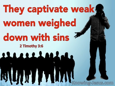 2 Timothy 3:6 They Captivate Weak Women (blue)