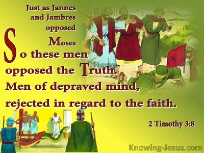 2 Timothy 3:8 Jannes and Jambres Opposed Moses And The Truth (red)
