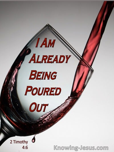 2 Timothy 4:6 Paul Poured Out As A Drink Offering (red)
