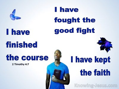 2 Timothy 4:7 Finished The Course Kept The Faith (white)