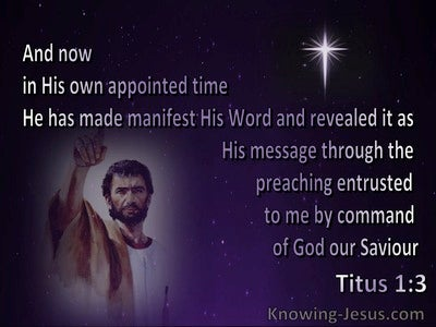 Titus 1:3 At His Own Appointed Time He Manifest His Word (purple)