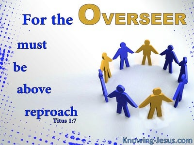 Titus 1:7 Overseers Must Be Above Reproach (white)