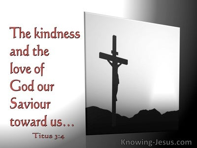 Titus 3:4 The Kindness And Love Of God Towards Man (gray)
